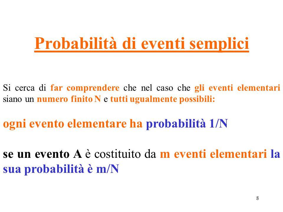 9 Proprietà della probabilità: P(A  B)= P(A)+P(B) se A  B=  Se due eventi A, B sono incompatibili, la probabilità dell'evento unione è la somma della loro probabilità.