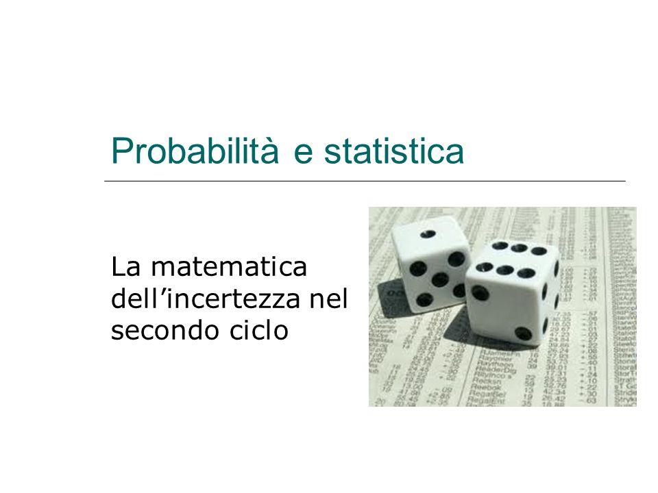 Probabilità e statistica La matematica dell'incertezza nel secondo ciclo