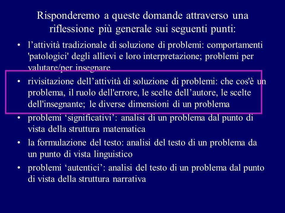 Risponderemo a queste domande attraverso una riflessione più generale sui seguenti punti: l'attività tradizionale di soluzione di problemi: comportame