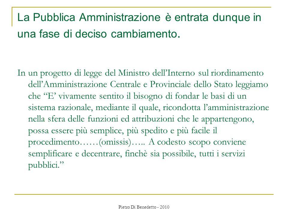 Pietro Di Benedetto - 2010 La Pubblica Amministrazione è entrata dunque in una fase di deciso cambiamento.