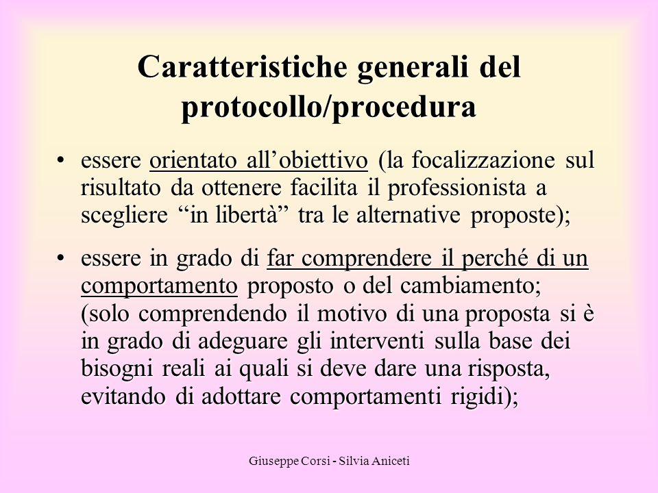Giuseppe Corsi - Silvia Aniceti Caratteristiche generali del protocollo/procedura essere orientato all'obiettivo (la focalizzazione sul risultato da o