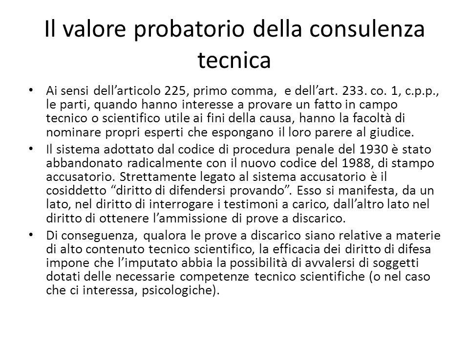 Il valore probatorio della consulenza tecnica Ai sensi dell'articolo 225, primo comma, e dell'art.