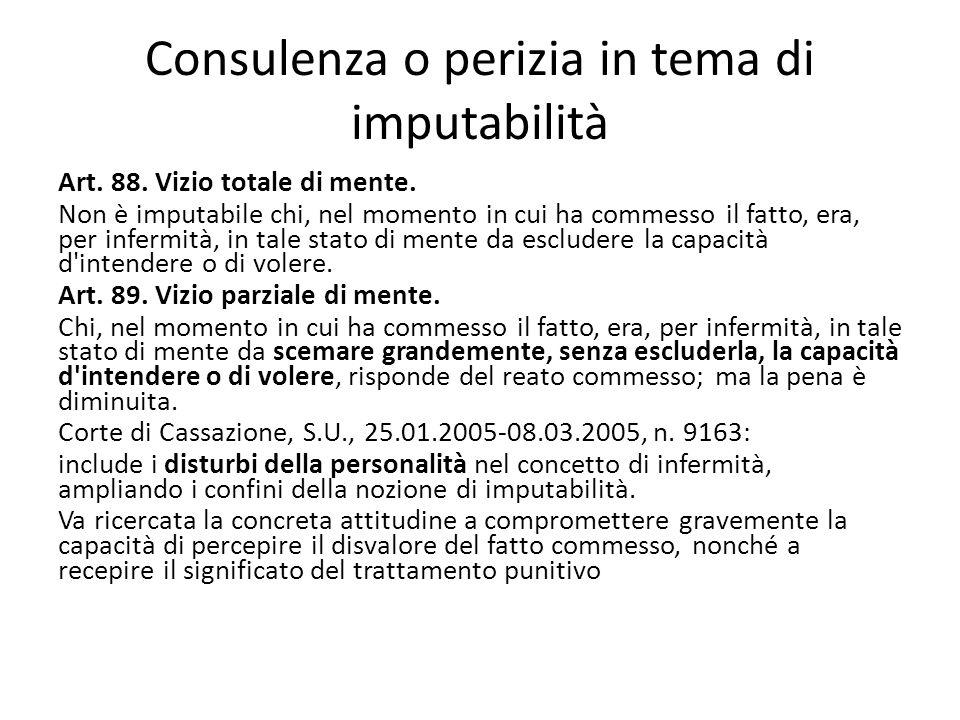 Consulenza o perizia in tema di imputabilità Art.88.