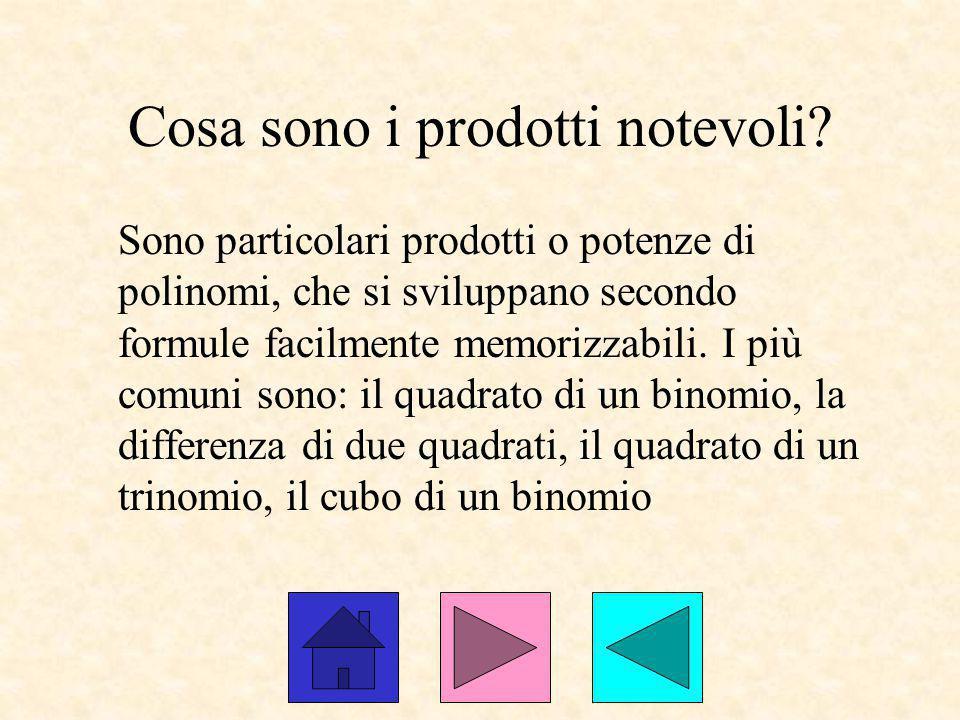Cosa sono i prodotti notevoli? Sono particolari prodotti o potenze di polinomi, che si sviluppano secondo formule facilmente memorizzabili. I più comu