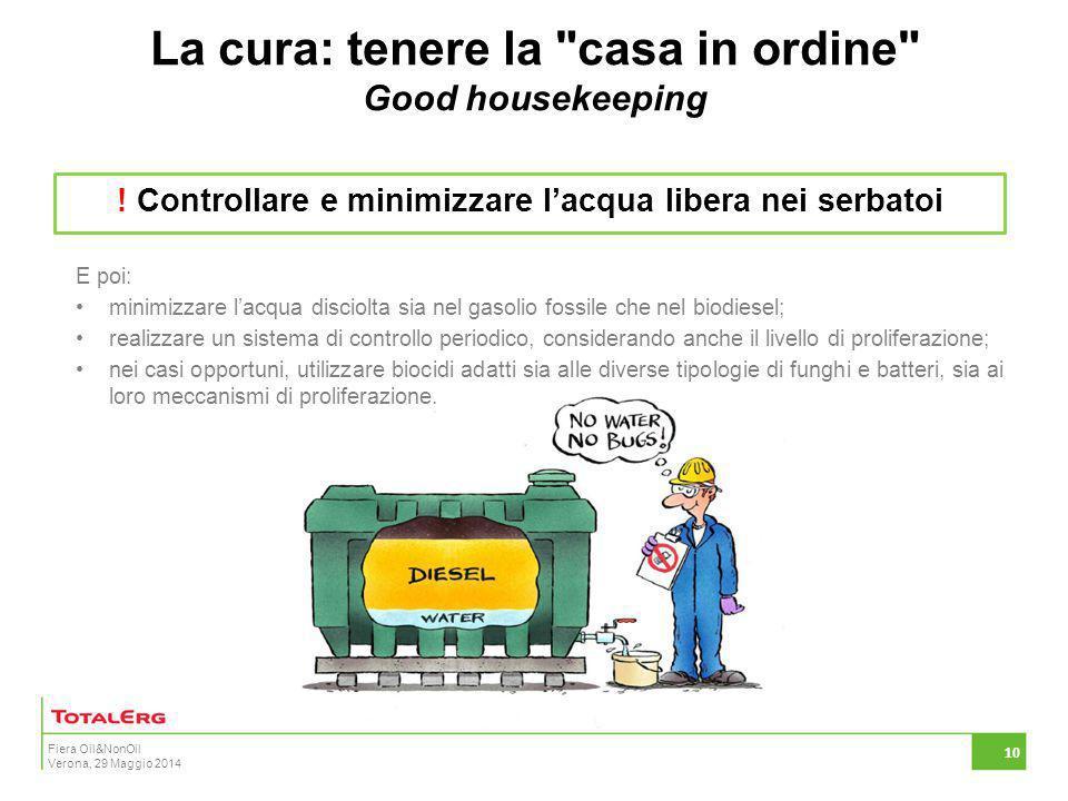 Fiera Oil&NonOil Verona, 29 Maggio 2014 ! Controllare e minimizzare l'acqua libera nei serbatoi La cura: tenere la