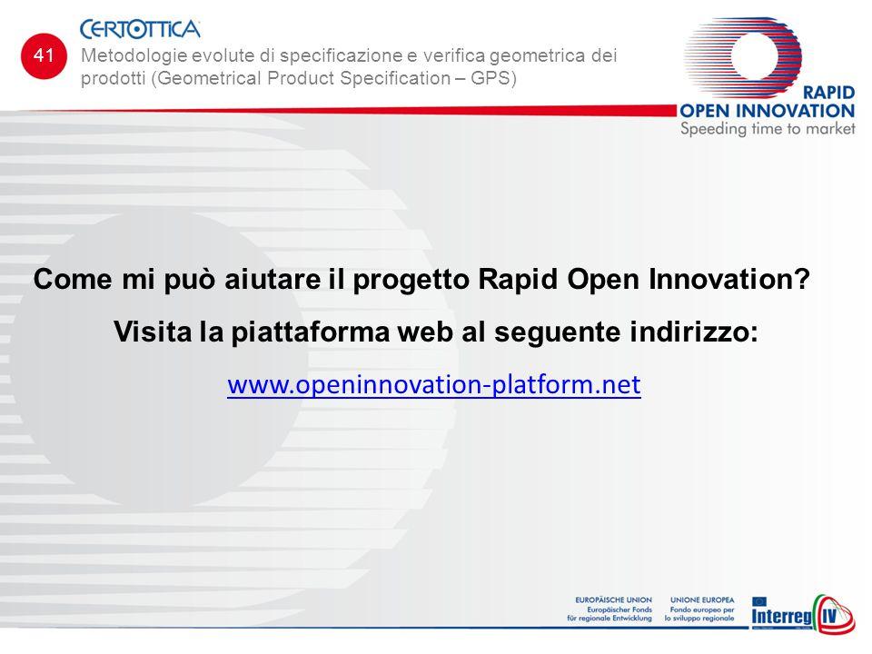 Come mi può aiutare il progetto Rapid Open Innovation? Visita la piattaforma web al seguente indirizzo: www.openinnovation-platform.net Metodologie e
