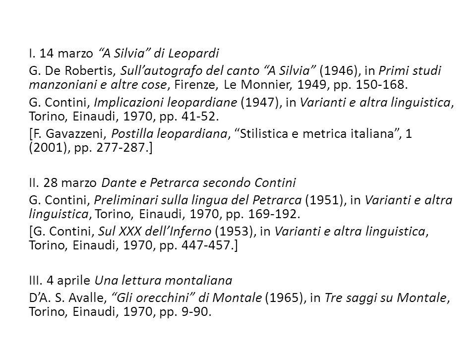"""I. 14 marzo """"A Silvia"""" di Leopardi G. De Robertis, Sull'autografo del canto """"A Silvia"""" (1946), in Primi studi manzoniani e altre cose, Firenze, Le Mon"""