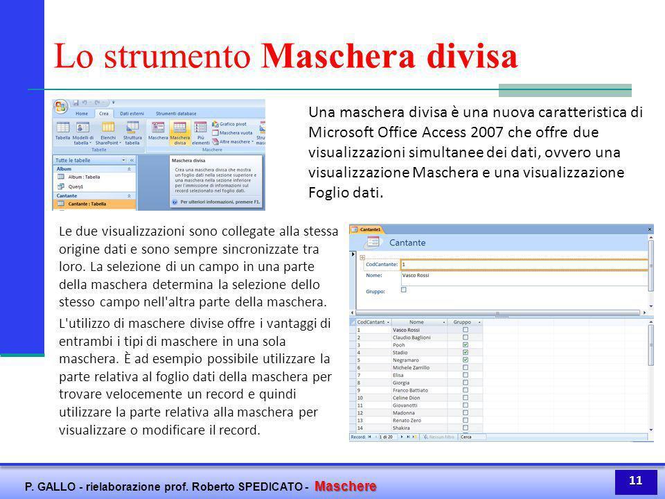 Maschere P. GALLO - rielaborazione prof. Roberto SPEDICATO - Maschere Lo strumento Maschera divisa Una maschera divisa è una nuova caratteristica di M