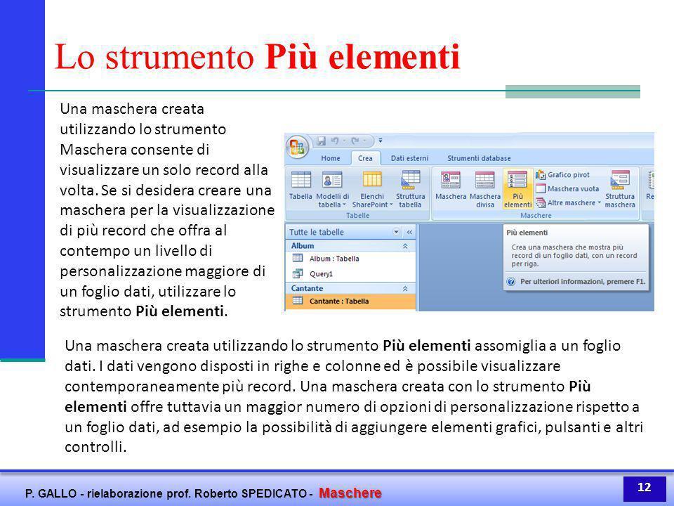 Maschere P. GALLO - rielaborazione prof. Roberto SPEDICATO - Maschere Lo strumento Più elementi Una maschera creata utilizzando lo strumento Maschera