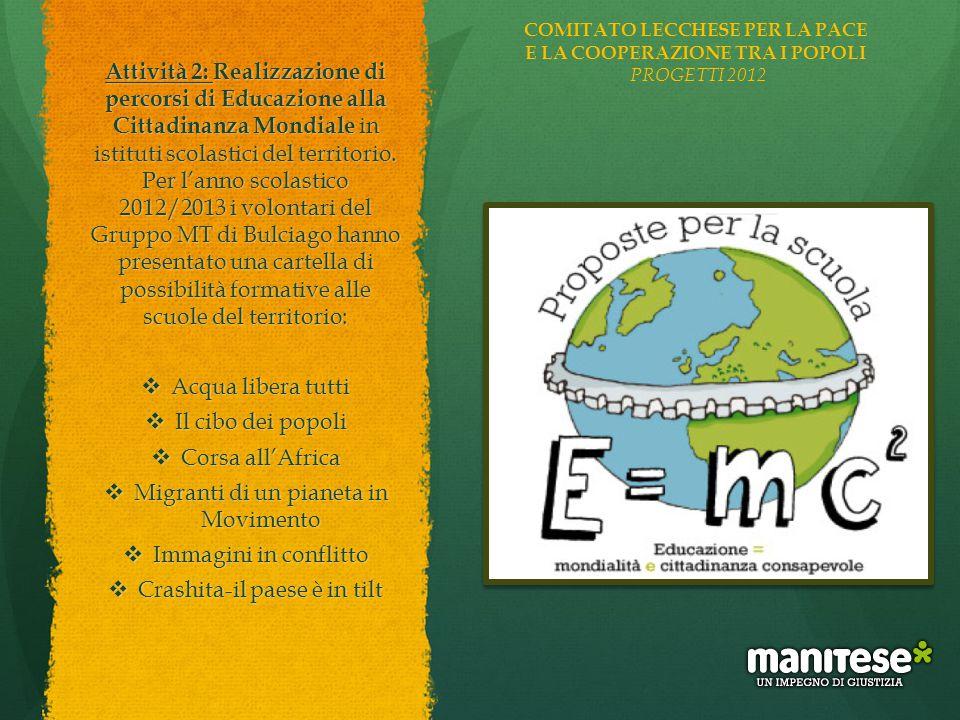 Attività 2: Realizzazione di percorsi di Educazione alla Cittadinanza Mondiale in istituti scolastici del territorio. Per l'anno scolastico 2012/2013