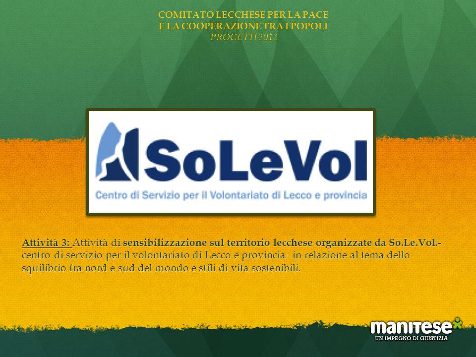 Attività 3: Attività di sensibilizzazione sul territorio lecchese organizzate da So.Le.Vol.- centro di servizio per il volontariato di Lecco e provinc