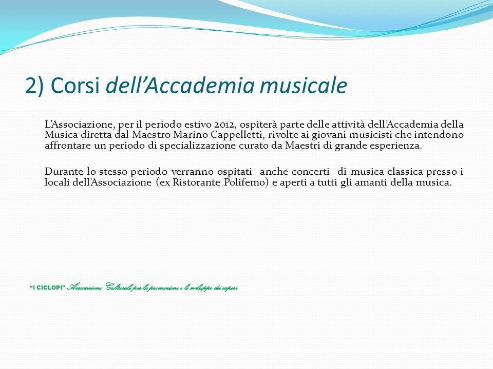 2) Corsi dell'Accademia musicale L'Associazione, per il periodo estivo 2012, ospiterà parte delle attività dell'Accademia della Musica diretta dal Mae