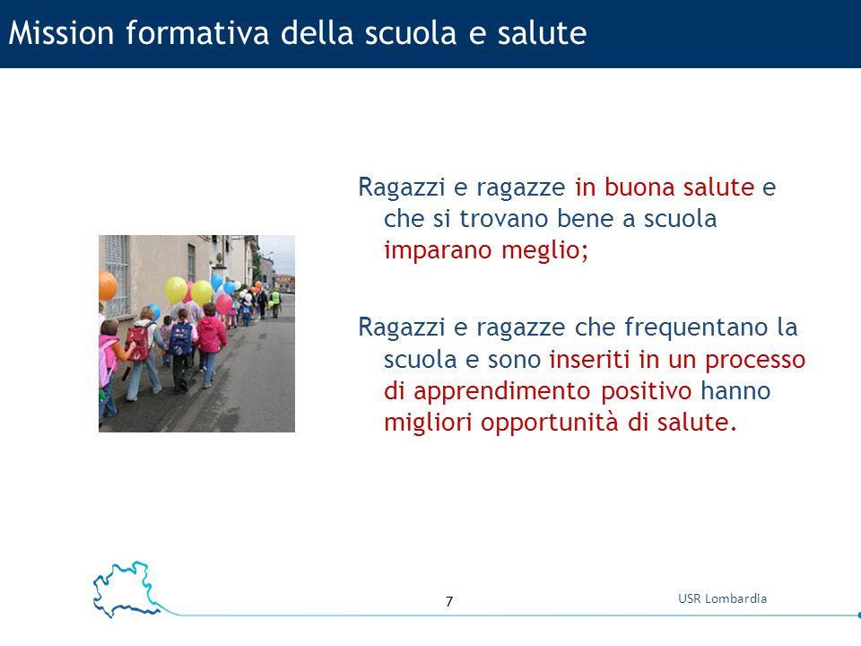 7 USR Lombardia Ragazzi e ragazze in buona salute e che si trovano bene a scuola imparano meglio; Ragazzi e ragazze che frequentano la scuola e sono i