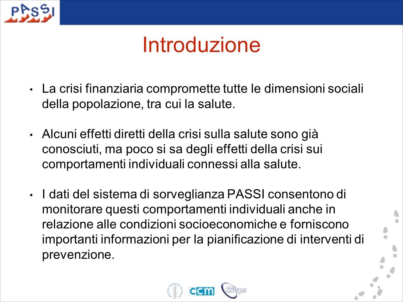 Il sistema di sorveglianza PASSI in breve Popolazione target:popolazione residente 18-69 anni iscritta all'anagrafe sanitaria (con recapito telefonico rintracciabile, in grado di sostenere l'intervista in italiano).