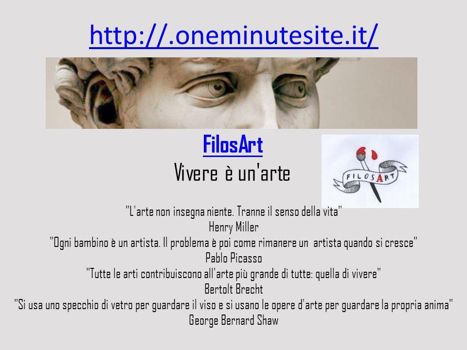 http://.oneminutesite.it/ FilosArt Vivere è un'arte