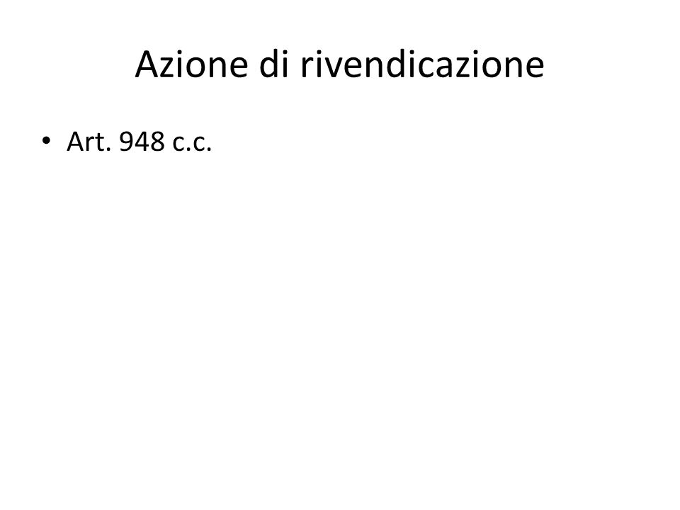 Azione di rivendicazione Art. 948 c.c.