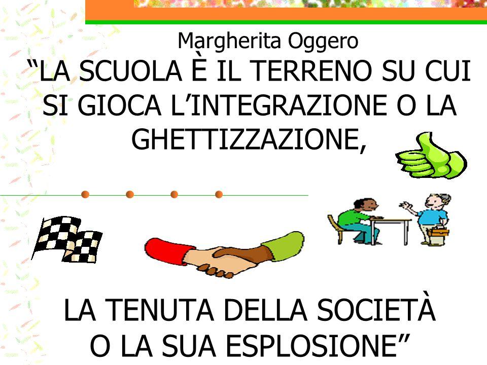 """""""LA SCUOLA È IL TERRENO SU CUI SI GIOCA L'INTEGRAZIONE O LA GHETTIZZAZIONE, LA TENUTA DELLA SOCIETÀ O LA SUA ESPLOSIONE"""" Margherita Oggero"""