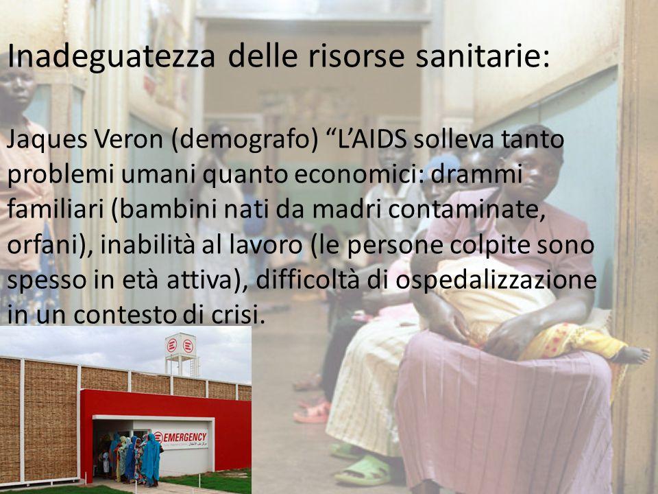 """Inadeguatezza delle risorse sanitarie: Jaques Veron (demografo) """"L'AIDS solleva tanto problemi umani quanto economici: drammi familiari (bambini nati"""