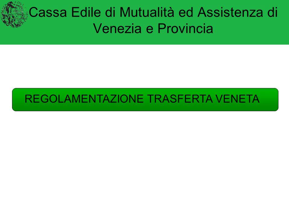 Cassa Edile di Mutualità ed Assistenza di Venezia e Provincia ACCORDO 20/05/2008 In applicazione dell'accordo nazionale del 26 marzo 2006 e di quanto previsto dal CCNL del 20 maggio 2004 le Parti Sociali regionali hanno sottoscritto l'accordo che regolamenta la trasferta veneta Regolamenta la disciplina degli adempimenti contrattuali per i lavoratori in trasferta nei confronti delle rispettive Casse Edili Entra in vigore dal 1° ottobre 2010 RETE REGIONALE VENETA PER LE CASSE EDILI 1