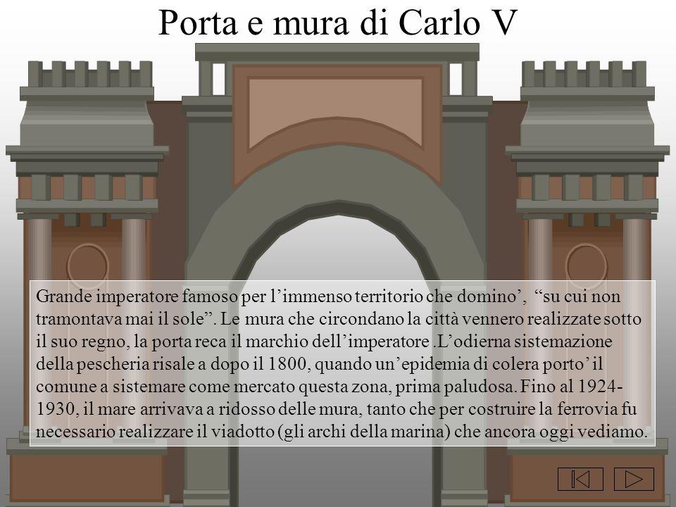 """Porta e mura di Carlo V Grande imperatore famoso per l'immenso territorio che domino', """"su cui non tramontava mai il sole"""". Le mura che circondano la"""