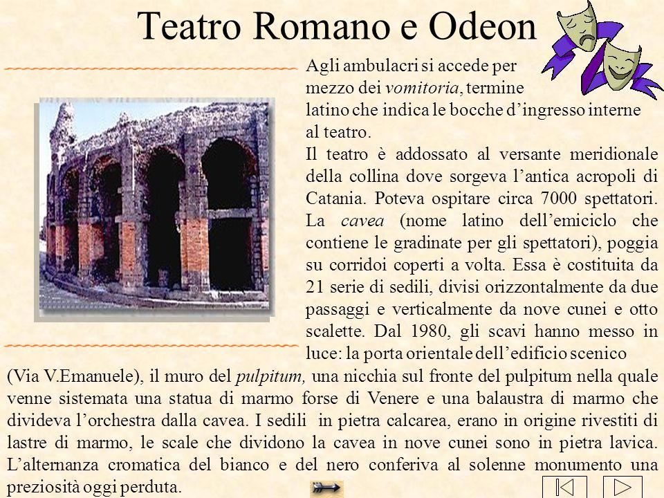 Teatro Romano e Odeon Agli ambulacri si accede per mezzo dei vomitoria, termine latino che indica le bocche d'ingresso interne al teatro. Il teatro è