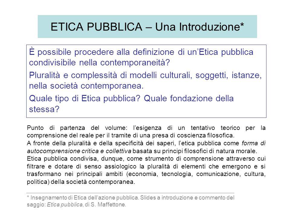 ETICA PUBBLICA – Una Introduzione* È possibile procedere alla definizione di un'Etica pubblica condivisibile nella contemporaneità.