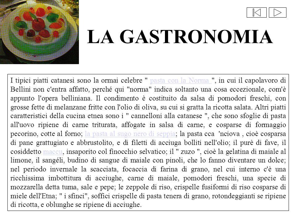I tipici piatti catanesi sono la ormai celebre