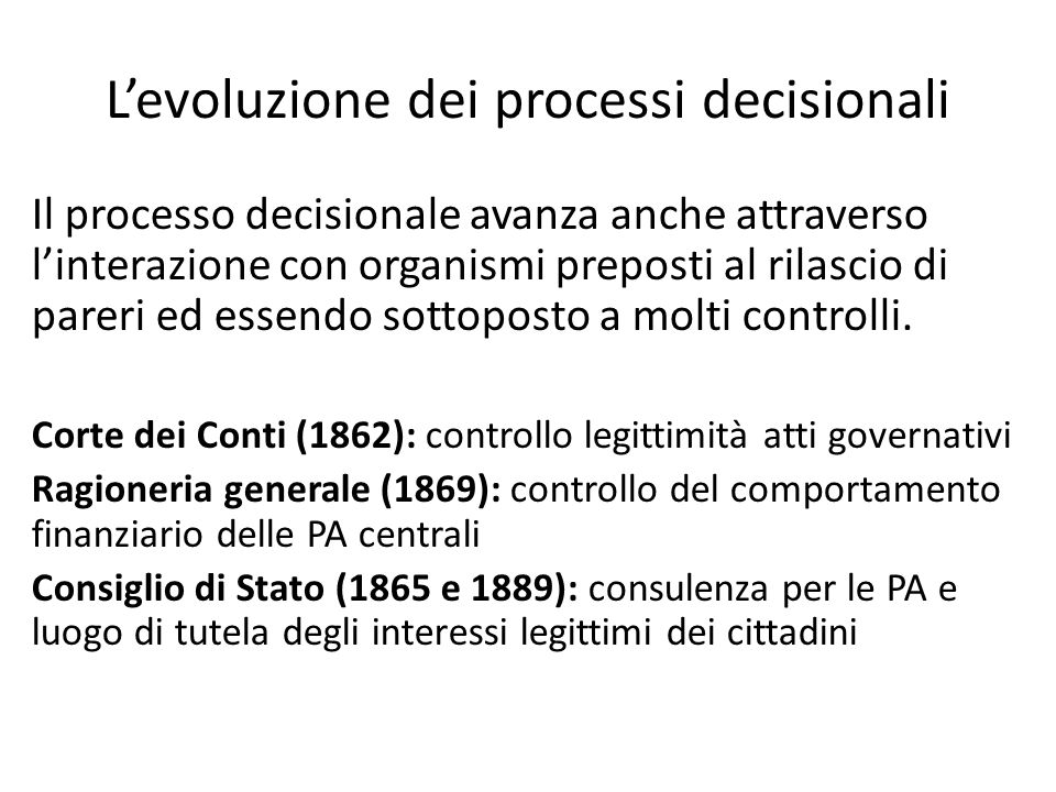 L'evoluzione dei processi decisionali Il processo decisionale avanza anche attraverso l'interazione con organismi preposti al rilascio di pareri ed es