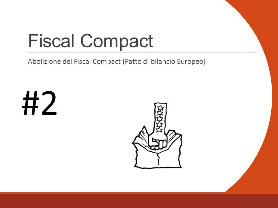 Fiscal Compact Abolizione del Fiscal Compact (Patto di bilancio Europeo) #2