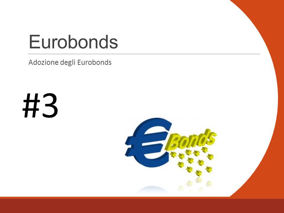 Eurobonds Adozione degli Eurobonds #3