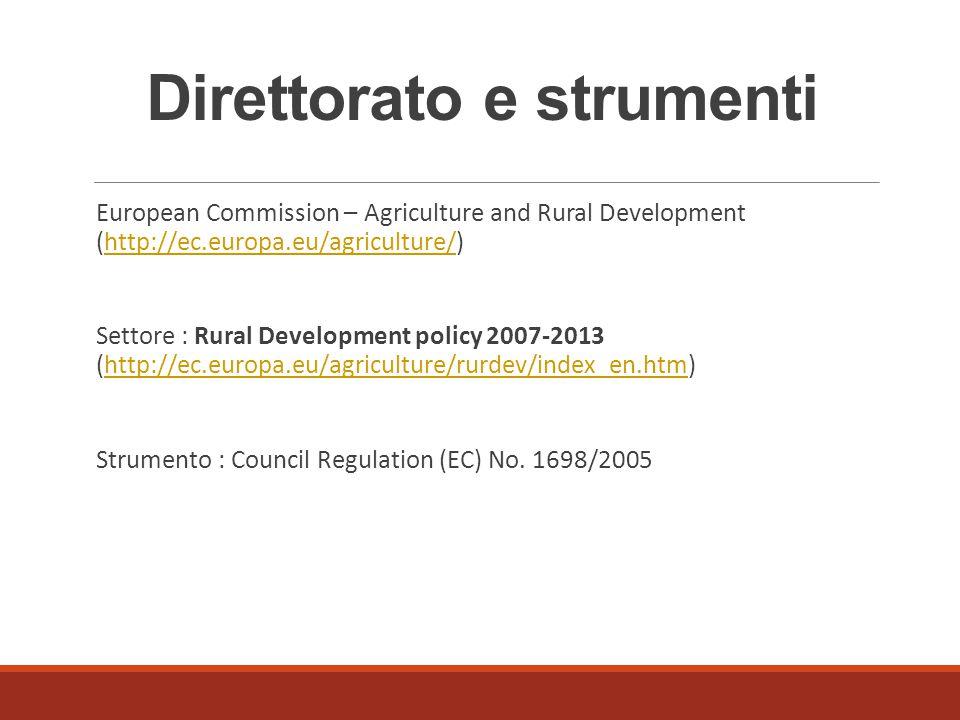 Direttorato e strumenti European Commission – Agriculture and Rural Development (http://ec.europa.eu/agriculture/)http://ec.europa.eu/agriculture/ Set