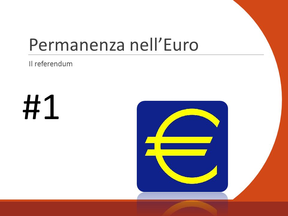 Permanenza nell'Euro #1 Il referendum