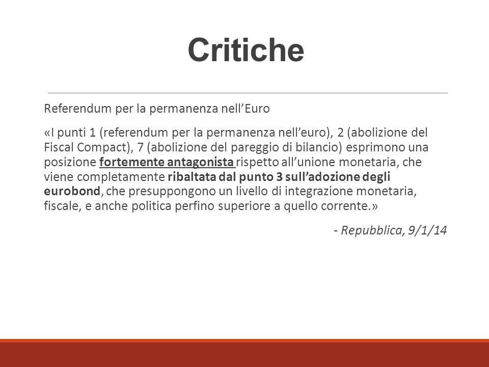 Critiche Referendum per la permanenza nell'Euro «I punti 1 (referendum per la permanenza nell'euro), 2 (abolizione del Fiscal Compact), 7 (abolizione
