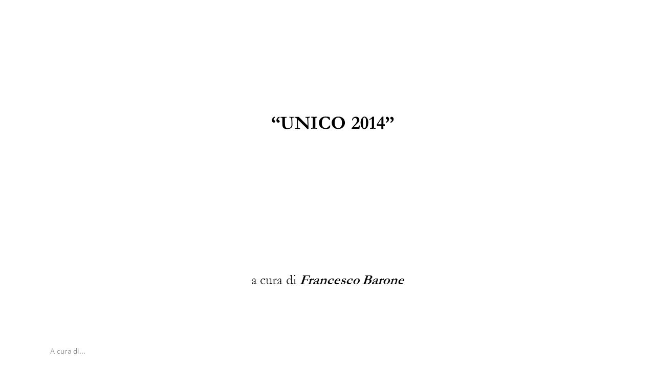 """A cura di... """"UNICO 2014"""" a cura di Francesco Barone"""