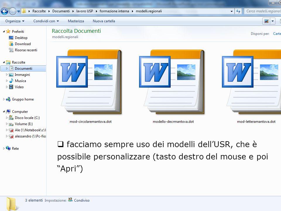 facciamo sempre uso dei modelli dell'USR, che è possibile personalizzare (tasto destro del mouse e poi Apri )