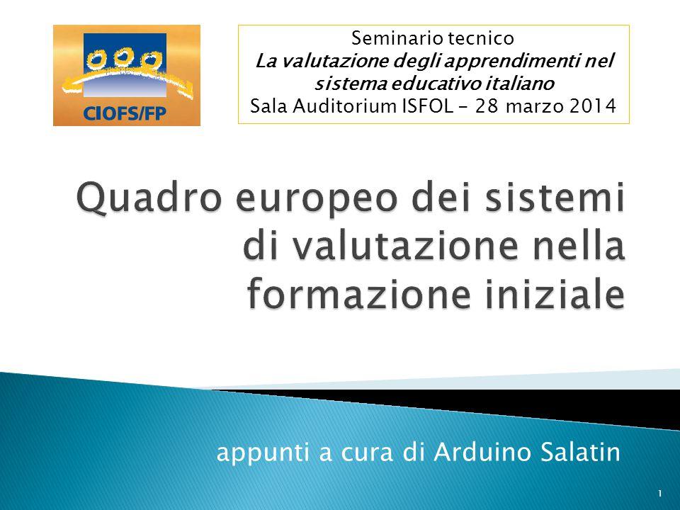 appunti a cura di Arduino Salatin 1 Seminario tecnico La valutazione degli apprendimenti nel sistema educativo italiano Sala Auditorium ISFOL - 28 mar
