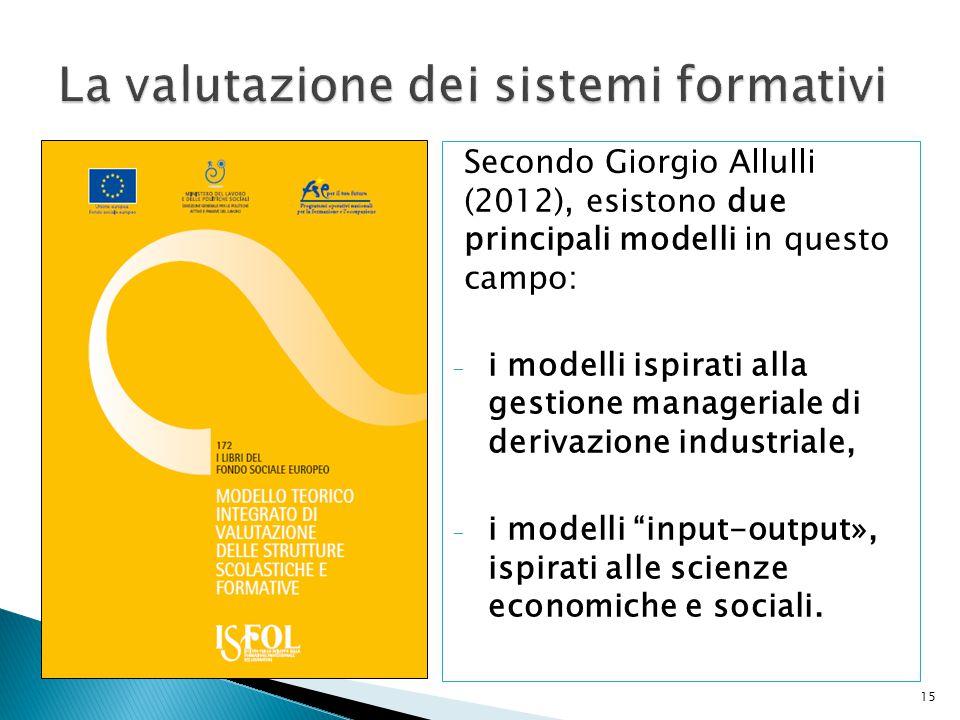 15 Secondo Giorgio Allulli (2012), esistono due principali modelli in questo campo: - i modelli ispirati alla gestione manageriale di derivazione indu