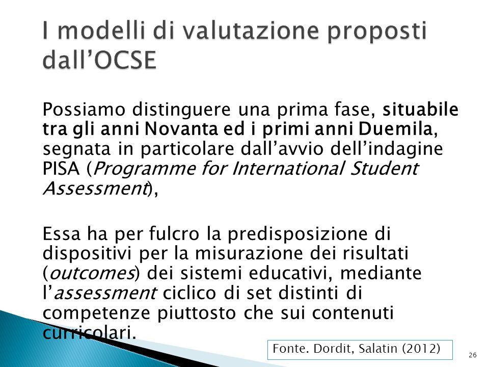Possiamo distinguere una prima fase, situabile tra gli anni Novanta ed i primi anni Duemila, segnata in particolare dall'avvio dell'indagine PISA (Pro