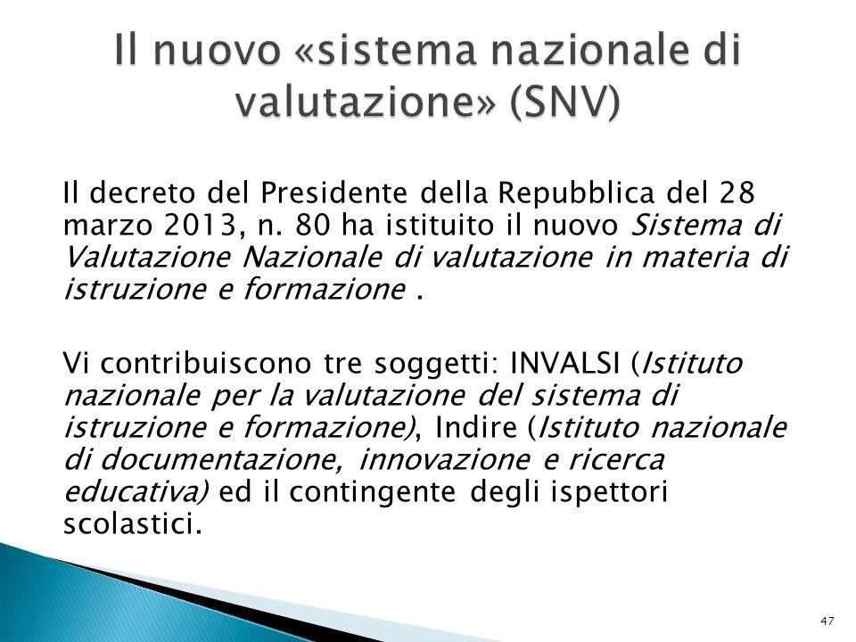 Il decreto del Presidente della Repubblica del 28 marzo 2013, n. 80 ha istituito il nuovo Sistema di Valutazione Nazionale di valutazione in materia d