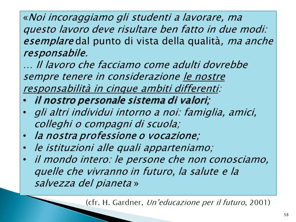 «Noi incoraggiamo gli studenti a lavorare, ma questo lavoro deve risultare ben fatto in due modi: esemplare dal punto di vista della qualità, ma anche