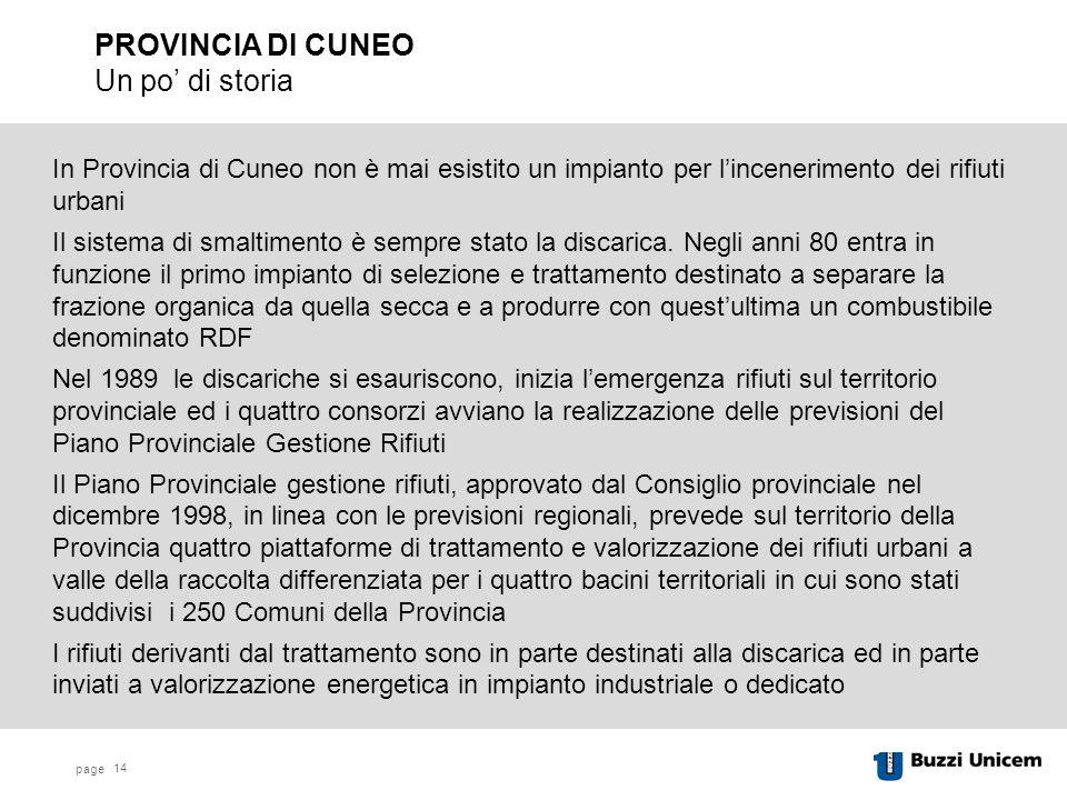 page 14 In Provincia di Cuneo non è mai esistito un impianto per l'incenerimento dei rifiuti urbani Il sistema di smaltimento è sempre stato la discarica.
