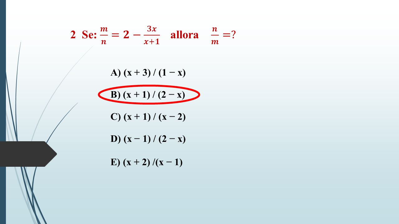 A) (x + 3) / (1 − x) B) (x + 1) / (2 − x) C) (x + 1) / (x − 2) D) (x − 1) / (2 − x) E) (x + 2) /(x − 1)