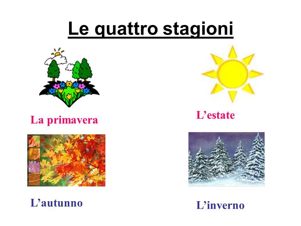 Le quattro stagioni La primavera L'estate L'autunno L'inverno