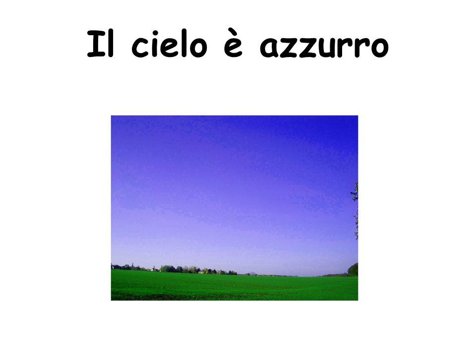 Il cielo è azzurro
