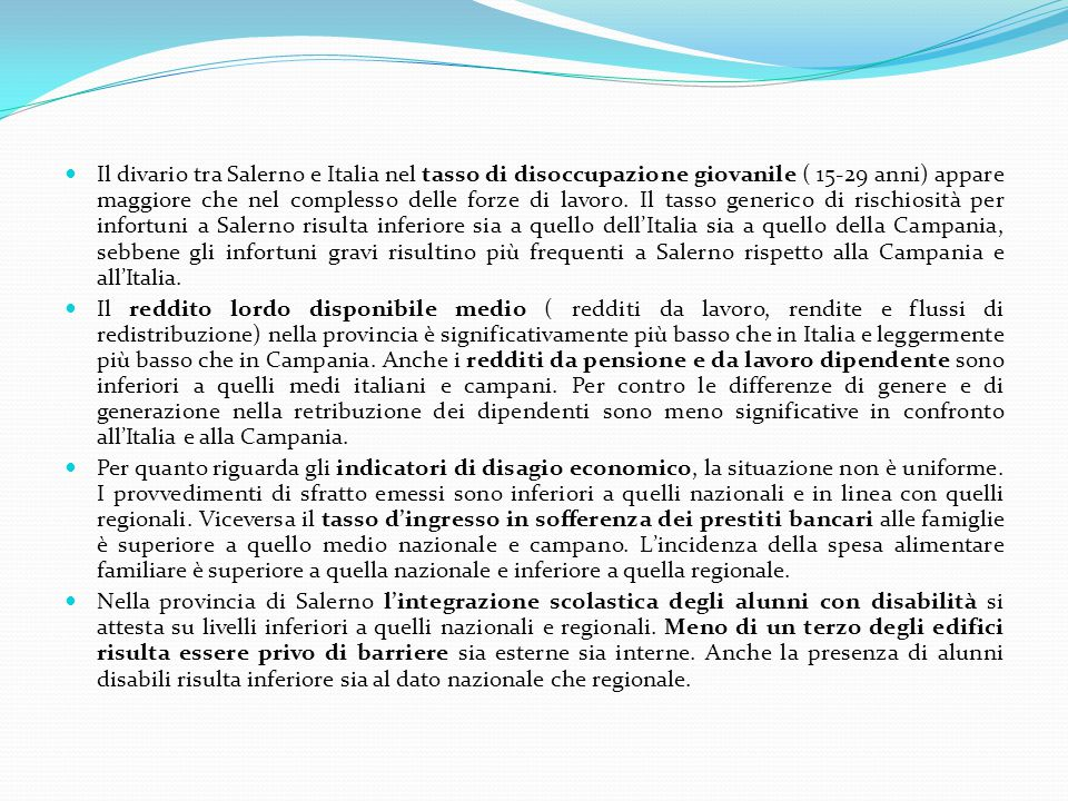 Il divario tra Salerno e Italia nel tasso di disoccupazione giovanile ( 15-29 anni) appare maggiore che nel complesso delle forze di lavoro.