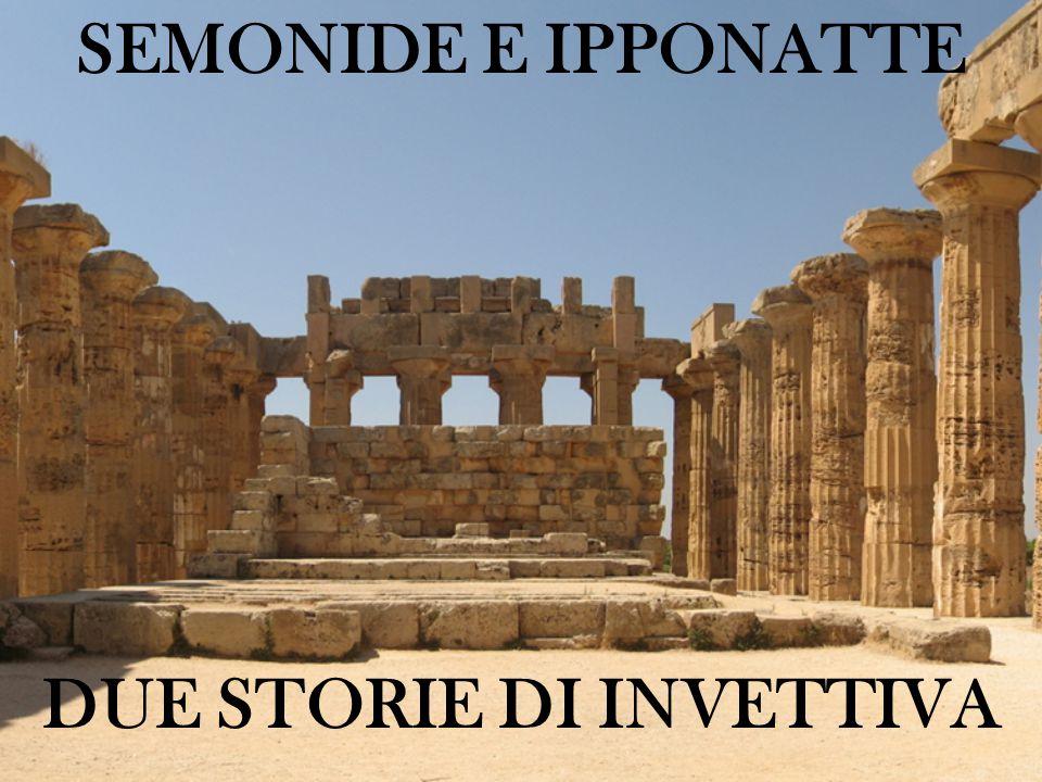 SEMONIDE E IPPONATTE DUE STORIE DI INVETTIVA