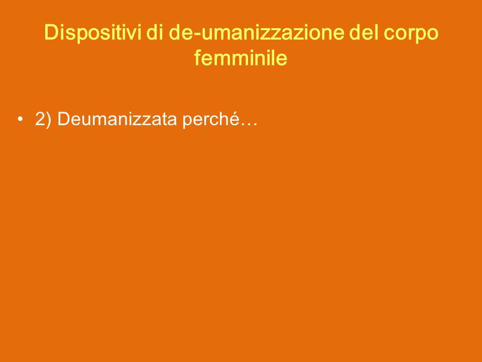 2) Deumanizzata perché… Dispositivi di de-umanizzazione del corpo femminile