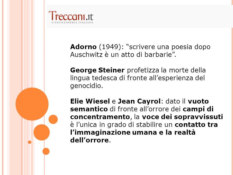 """Adorno (1949): """"scrivere una poesia dopo Auschwitz è un atto di barbarie"""". George Steiner profetizza la morte della lingua tedesca di fronte all'esper"""
