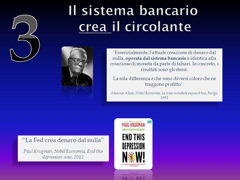 Essenzialmente, l attuale creazione di denaro dal nulla, operata dal sistema bancario è identica alla creazione di moneta da parte di falsari.