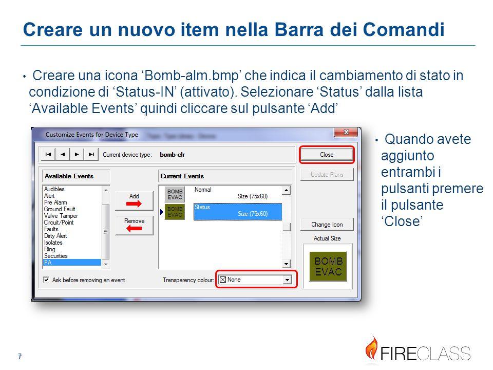 77 7 7 Creare un nuovo item nella Barra dei Comandi Creare una icona 'Bomb-alm.bmp' che indica il cambiamento di stato in condizione di 'Status-IN' (attivato).